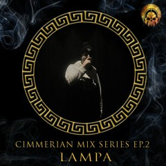 Cimmerian Mix Series EP.2 - Lampa