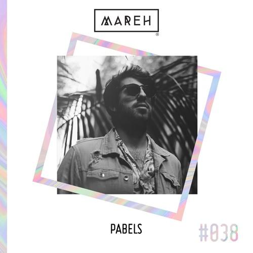 Mareh Mix - Episode #38: Pabels