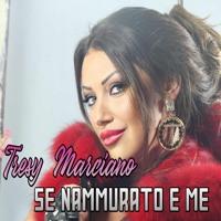Tresy Marciano Se Nammurato E Me