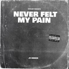 JoBreeze - Never Felt My Pain (Gibbo X YMAR)
