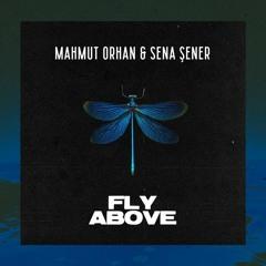 Mahmut Orhan & Sena Sener - Fly Above (Robert Cristian Remix)