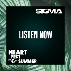 Sigma & MC Dynamite - Heartfest 1Xtra Mix