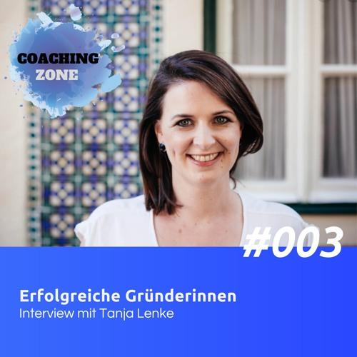 EP003 - Tanja Lenke - Als Frau ein erfolgreiches Business aufbauen