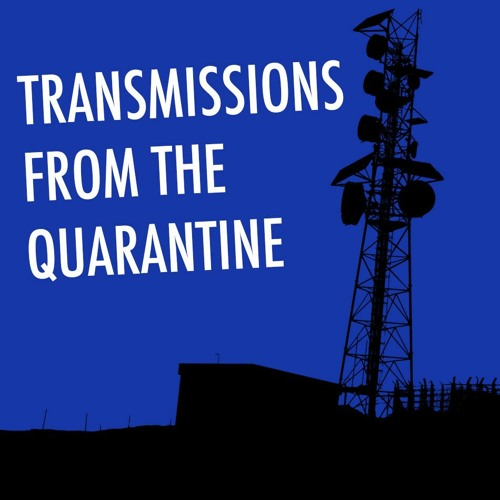 Transmissions From The Quarantine: Day 8