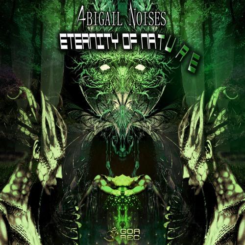 Abigail Noises - Eternity Of Nature (goaep416 - Goa Records)