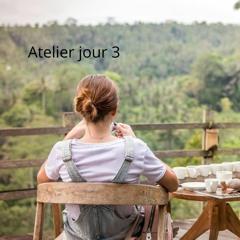 Atelier Jour 3 Audio