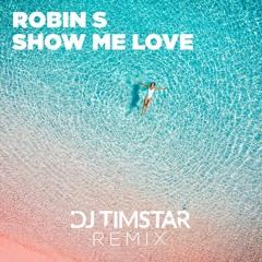Show Me Love (DJ Timstar Private Remix)