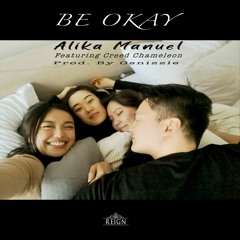 Be Okay - Alika Manuel (feat. Creed Chameleon)