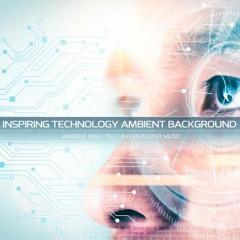 Inspiring Technology Ambient Background