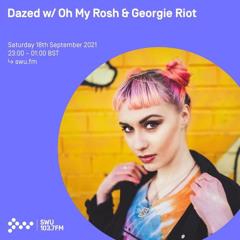 Georgie Riot - Dazed Guest Mix - SWU FM