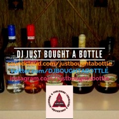 DJ Just Bought A Bottle - #Dancehall Takeover Vol. 2