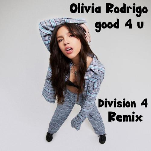 Olivia Rodrigo - Good 4 U (Division 4 Radio Edit)