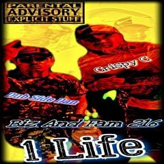 1 Life . featuring- Crispy C. ( MASTERED)