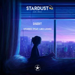 DserT  - Stories (Feat. Like Lions)