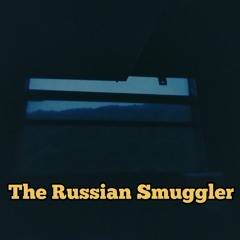 The Russian Smuggler