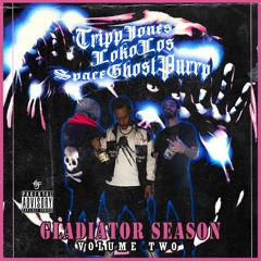 GLADIATOR SEASON VOL.2 *w/ LOKO LOS & S.G.P*