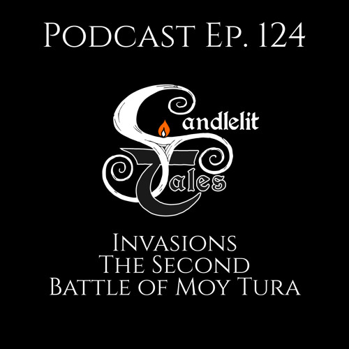 Episode 124 - Invasions - The Second Battle Of Moy Tura
