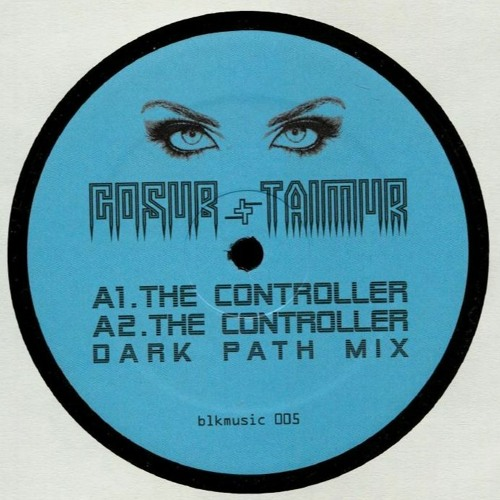 BLKMUSIC 005_Gosub & Taimur - The Controller