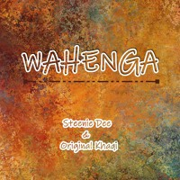 WAHENGA ft Original Khaqi
