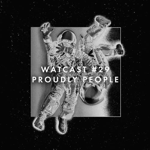 WATcast #29 Proudly People