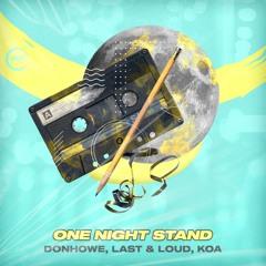 Presentacón - Donhowe, Last & Loud, Koa - One Night Stand