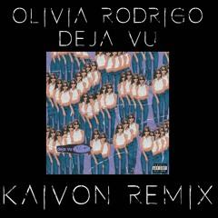 Olivia Rodrigo - deja vu (KAIVON REMIX)
