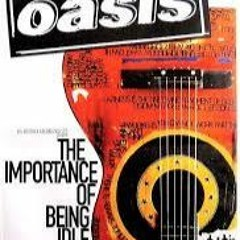 Importance Of Being Idle (Oasis Cover)