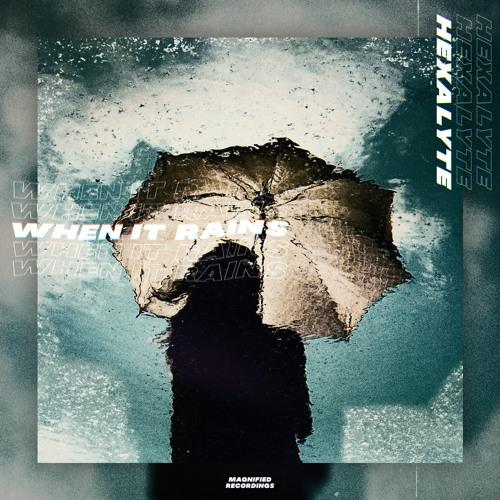 Hexalyte - When It Rains