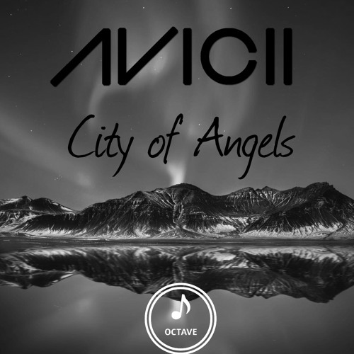 Avicii - City of Angels (Octave Remake)