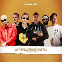 Yellow Claw & DJ Snake Vs. DBSTF - Let The Public Fired Up Music Play (Bassbrain Mashup)
