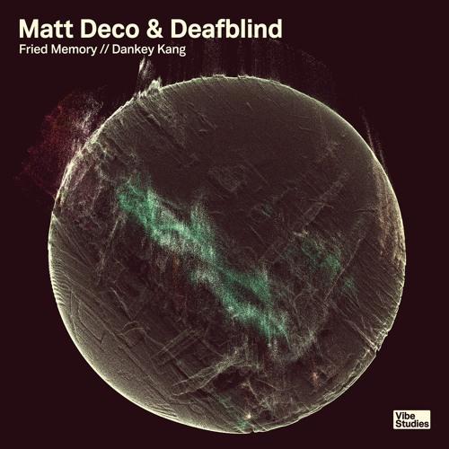 Matt Deco & Deafblind - Dankey Kang