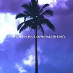 how deep is your love (fallen edit)