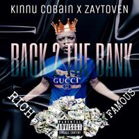 BACK 2 THE BANK - Kinnu Cobain X Zaytoven