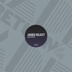 Jaded Select 033 w/ HNTR