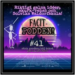 # 41 - Dumma idéer, skurk-rehab och Solviks Waldorfskola