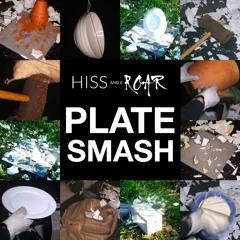 HISSandaROAR FX012 PLATE SMASH Preview