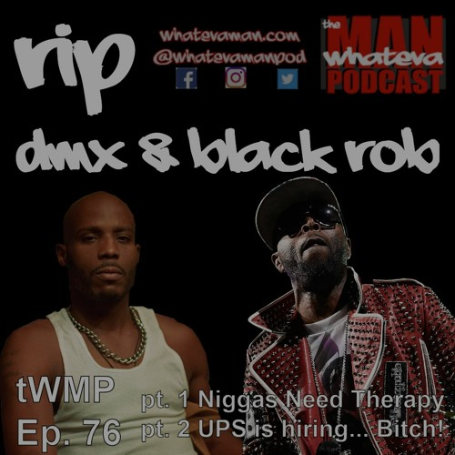 Niggas Need Therapy - tWMP Ep. 76 pt. 1