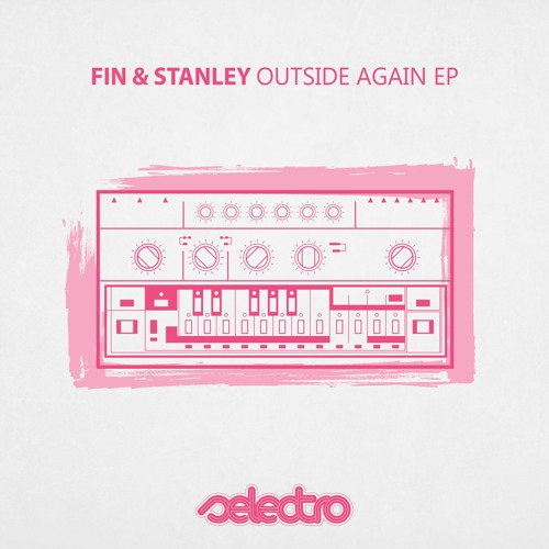 Fin & Stanley - Outside Again EP I OUT NOW