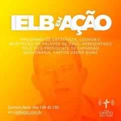 IELB EM AÇÃO - Parceria IELB e Igreja Evangélica Luterana da Bolívia - 16/09/2021 - Rádio CPT