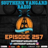Episode 257 - Southern Vangard Radio