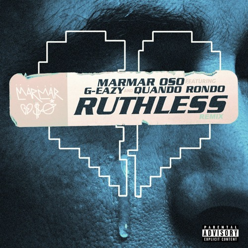 Marmar Oso Quando Rondo Ruthless Nice Guys Always Finish Last Remix Feat G Eazy By Marmaroso Listen To Music