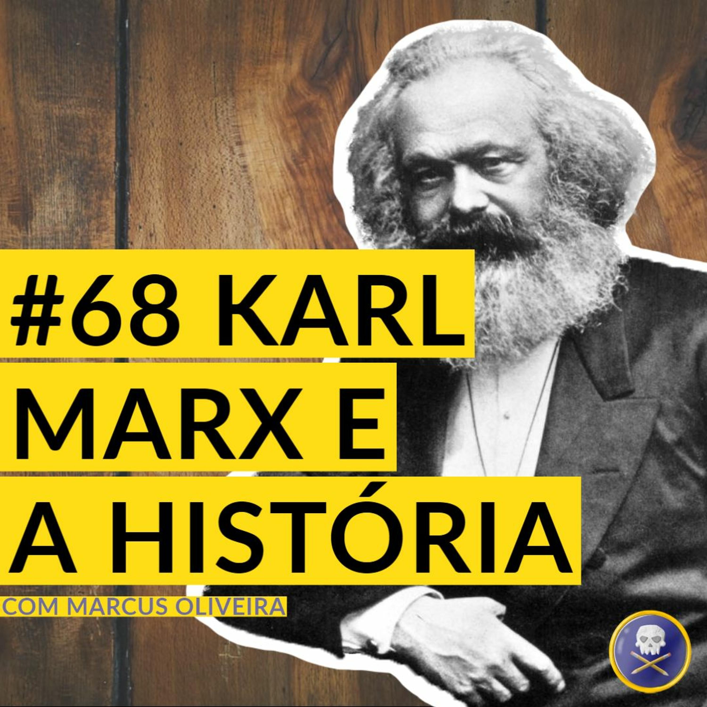 História Pirata #68 - Karl Marx e a História com Marcus Oliveira