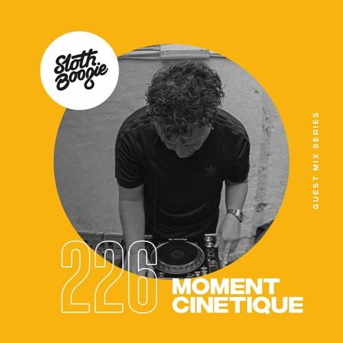 SlothBoogie Guestmix #226 - Moment Cinetique