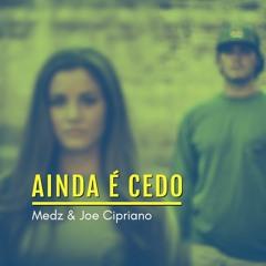 Medz, Joe Cipriano - Ainda é cedo (Extended Mix)[Tributo Legião Urbana]