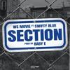 WS MOVIE- SECTION FT.SWIFTY BLUE (PROD. BY BABY E) IG: WSMOVIE