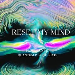 Reset My Mind.