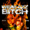 Download Weak Ass Bitch ft. Riyah Mp3