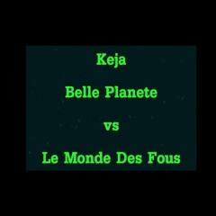 Keja - Belle Planete vs Le Monde Des Fous