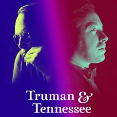 TRUMAN AND TENNESSEE: AN INTIMATE CONVERSATION (PETER CANAVESE) 6/17/21  (CELLULOID DREAMS)