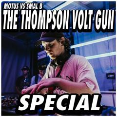 MOTUS VS SMAL B - THE THOMPSON VOLT GUN (SPECIAL)(LIMITED COPIES)